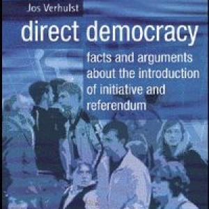 Direct Democracy, facts, arguments and experiences on the introduction of initiative and referendum